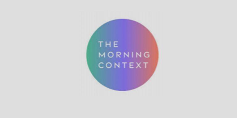 The Morning Context